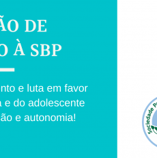Moção de Apoio à SBP em defesa da infância e da adolescência – veja no link!