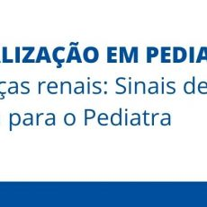 Atualização em Pediatria – Departamento de Nefrologia – Faça já sua inscrição